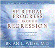 BrianWeissSpiritualProgressThroughRegression